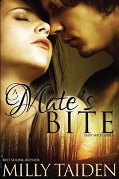 A Mate's Bite - Book #2 of the Sassy Mates