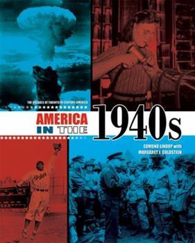 America in the 1940s (20th-Century America) - Book #5 of the Decades of Twentieth-Century America