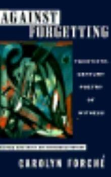 Against Forgetting: Twentieth-Century Poetry of Witness 0393309762 Book Cover