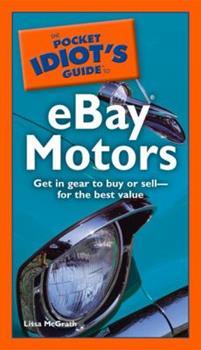 The Pocket Idiot's Guide to eBay Motors (Pocket Idiot's Guides) - Book  of the Pocket Idiot's Guide