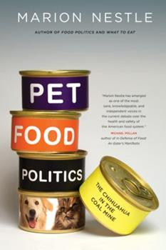 Pet Food Politics: The Chihuahua in the Coal Mine 0520257812 Book Cover
