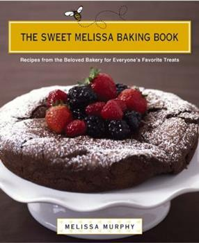 The Sweet Melissa Baking Book: Recipes from the Beloved Bakery for Everyone's Favorite Treats 0670018740 Book Cover