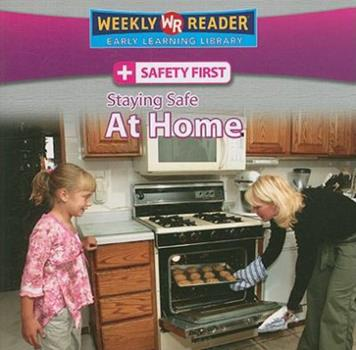 Staying Safe at Home (Safety First) - Book  of the Safety First