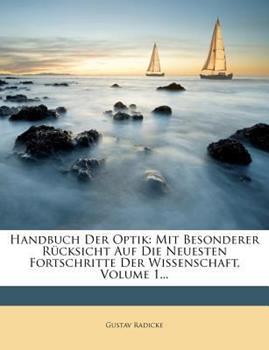 Paperback Handbuch der Optik : Mit Besonderer R?cksicht Auf Die Neuesten Fortschritte der Wissenschaft, Volume 1... Book