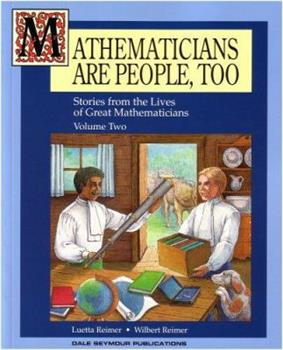 Mathematicians are People, Too: Stories from the Lives of Great Mathematicians (Volume Two) 0866518231 Book Cover