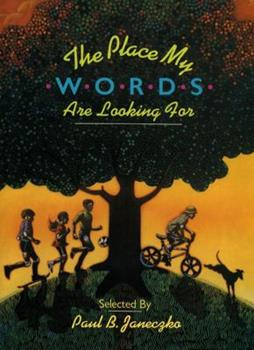 The Place My Words Are Looking For : What Poets Say About and Through Their Work 0027476715 Book Cover