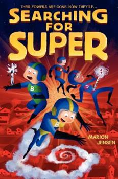 Searching for Super - Book #2 of the Almost Super