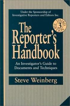 The Reporter's Handbook: An Investigator's Guide To Documents and Techniques 0312135963 Book Cover