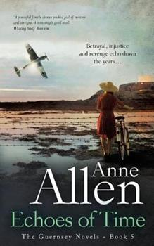 Echoes of Time: The Guernsey Novels Book 5 - Book #5 of the Guernsey Novels