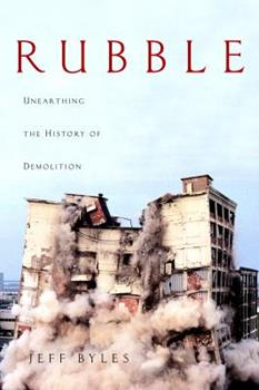 Rubble: Unearthing the History of Demolition 140005057X Book Cover