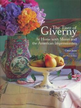 Hardcover Taste of Giverny : At Home with Monet and the American Impressionists Book