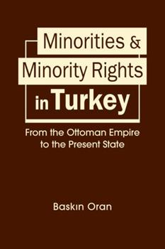 Hardcover Minorities and Minority Rights in Turkey: From the Ottoman Empire to the Present State (Power and Human Rights) Book