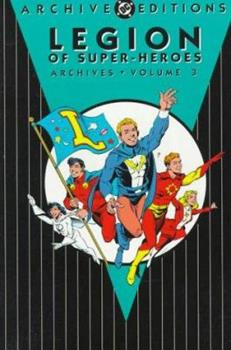 Legion of Super-Heroes Archives, Vol. 3 - Book  of the DC Archive Editions