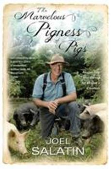 The Marvelous Pigness of Pigs: Respecting and Caring for All God's Creation 1455536970 Book Cover