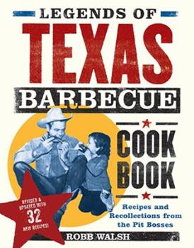 Legends of Texas Barbecue Cookbook: Recipes and Recollections from the Pit Bosses 0811829618 Book Cover