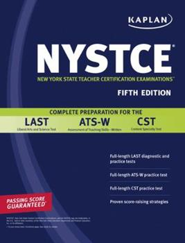Paperback Kaplan NYSTCE: Complete Preparation for the LAST, ATS-W & CST Book