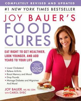 Joy Bauer's Food Cures: Treat Common Health Concerns, Look Younger and Live Longer 1594864667 Book Cover