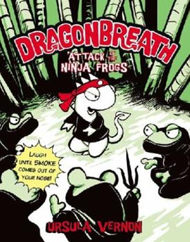 Attack of the Ninja Frogs - Book #2 of the Dragonbreath