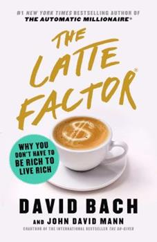Paperback Latte Factor: Why You Don't Have to Be Rich to Live Rich Book