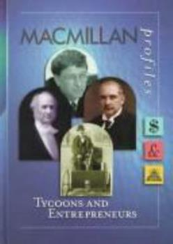 Tycoons and Entrepreneurs (Macmillan Profiles, 2) 0028649826 Book Cover