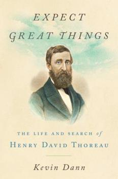 Hardcover Expect Great Things: The Life and Search of Henry David Thoreau Book
