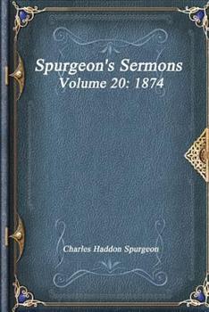 Paperback Spurgeon's Sermons Volume 20: 1874 Book