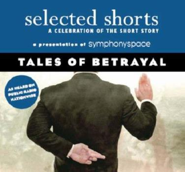 Selected Shorts: Tales of Betrayal 1934033022 Book Cover