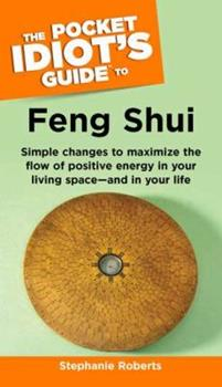 The Pocket Idiot's Guide to Feng Shui - Book  of the Pocket Idiot's Guide