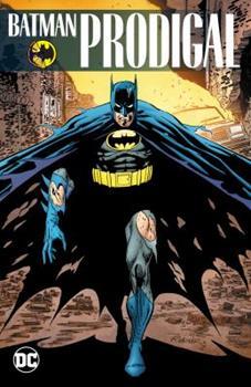 Batman: Prodigal - Book #75 of the Modern Batman