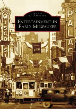 Entertainment in Early Milwaukee - Book  of the Images of America: Milwaukee, Wisconsin