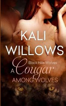 A Cougar Among Wolves - Book #45 of the Black Hills Wolves