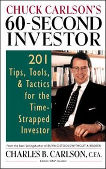 Chuck Carlson's 60-Second Investor: 201 Tips, Tools, and Tactics for the Time-Strapped Investor 0070118922 Book Cover