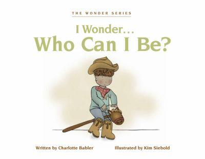Hardcover I Wonder... Who Can I Be? Book