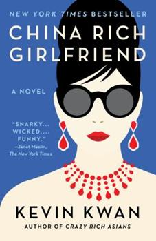 China Rich Girlfriend - Book #2 of the Crazy Rich Asians