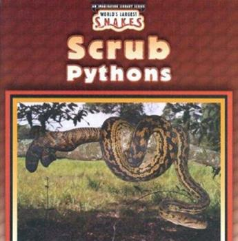 Scrub Pythons - Book  of the World's Largest Snakes