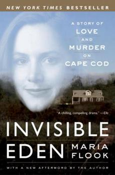 Invisible Eden: A Story of Love and Murder on Cape Cod 0767913744 Book Cover