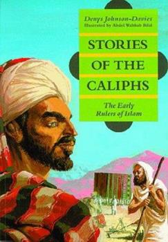 Stories of the Caliphs: The Early Rulers of Islam 9775325412 Book Cover