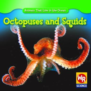 Octopuses and Squids - Book  of the Animals That Live in the Ocean