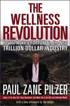The Wellness Revolution: How to Make a Fortune in the Next Trillion Dollar Industry 0471430676 Book Cover