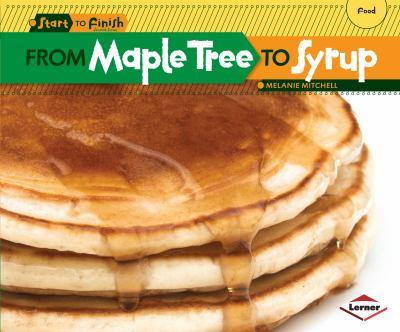From Maple Tree to Syrup - Book  of the Start to Finish, Second Series