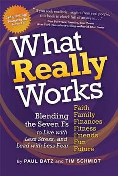 Paperback What Really Works: Blending the 7 Fs for the Life You Imagine Book