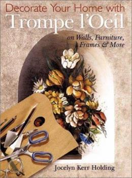 Decorate Your Home with Trompe L'oeil: On Walls, Furniture, Frames & More 080697141X Book Cover