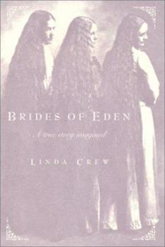 Brides of Eden: A True Story Imagined 0060287500 Book Cover