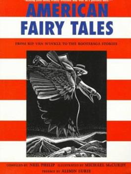 American Fairy Tales: From Rip Van Winkle to the Rootabaga Stories 0786810939 Book Cover