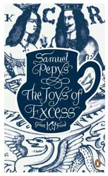 Joys of Excess - Book #14 of the Penguin Great Food