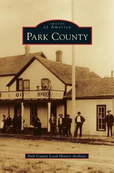Park County - Book  of the Images of America: Colorado