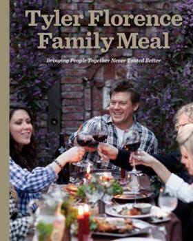 Hardcover Tyler Florence Family Meal : Bringing People Together Never Tasted Better: a Cookbook Book