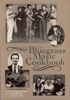 The Bluegrass Music Cookbook 0895871629 Book Cover