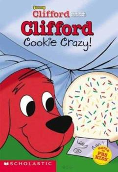 Clifford: Cookie Crazy - Book  of the Clifford the Big Red Dog