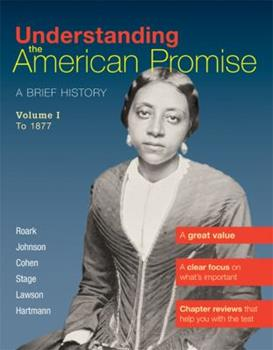Understanding the American Promise, Volume 1: To 1877: A Brief History of the United States 0312645198 Book Cover